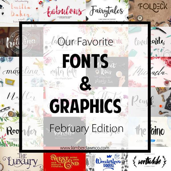February Design Favorites {Fonts + Graphics}