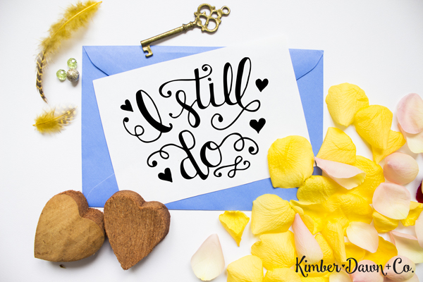 Hand Lettered I Still Do SVG Cut File