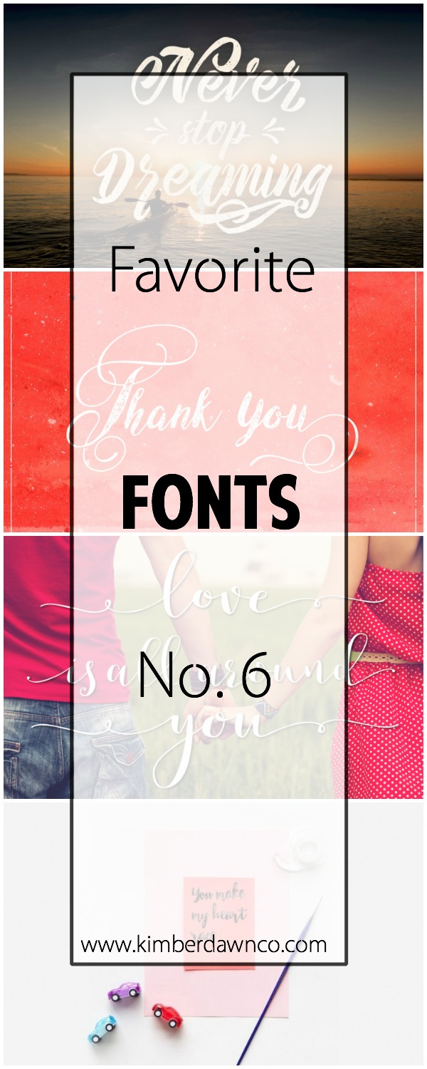 Favorite Fonts No. 6 | www.kimberdawnco.com