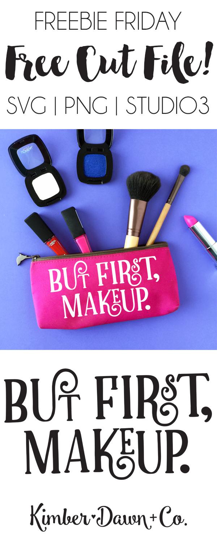 Freebie Friday! But First Makeup Free SVG Cut File   kimberdawnco.com