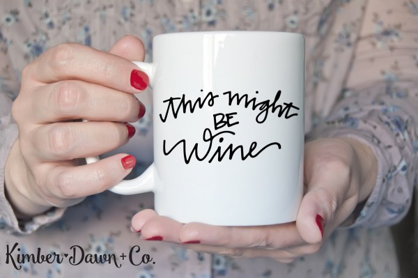 Hand Lettered This Might Be Wine Free SVG Cut File | KimberDawnCo.com