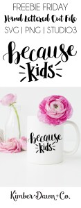 FREEBIE FRIDAY! Hand Lettered Because Kids Free SVG Cut File | KimberDawnCo.com