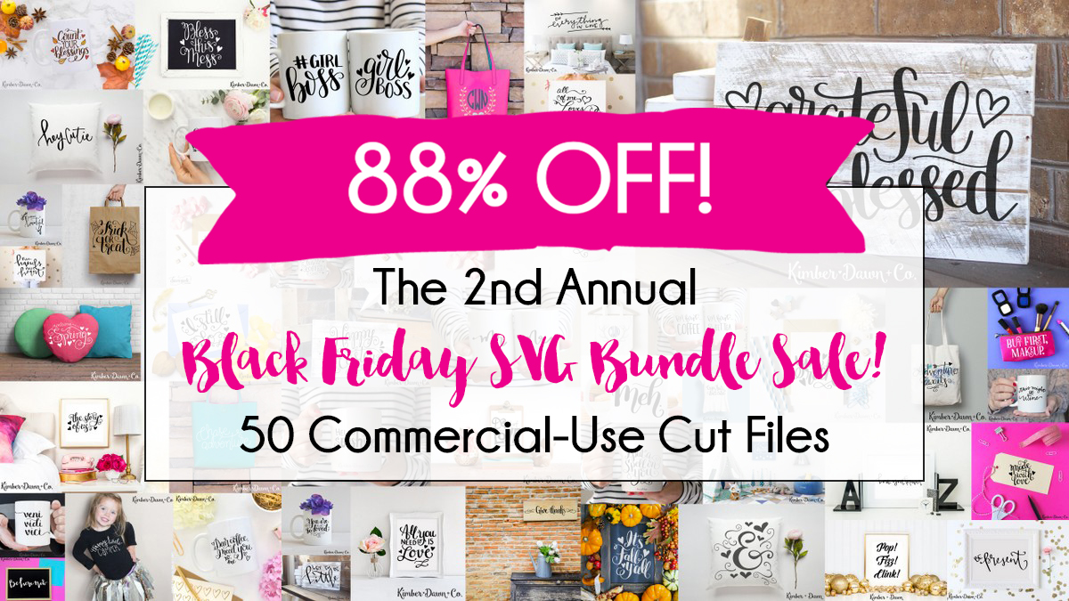 The 2nd Annual Black Friday SVG Cut File Bundle - 88% Off! Get it before it's gone!   KimberDawnCo.com