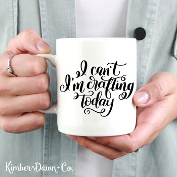 Hand Lettered I Can't I'm Crafting Today Free SVG Cut File