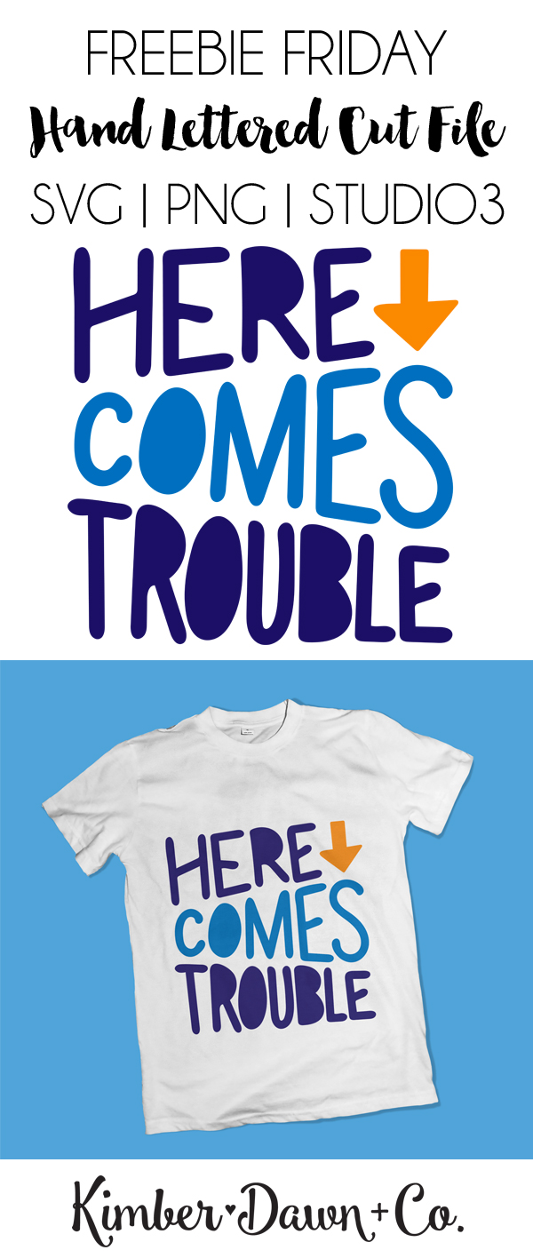Hand Lettered Here Comes Trouble Free SVG Cut File