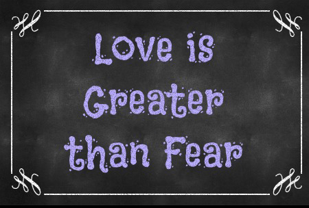 Read more about the article Love is Greater than Fear