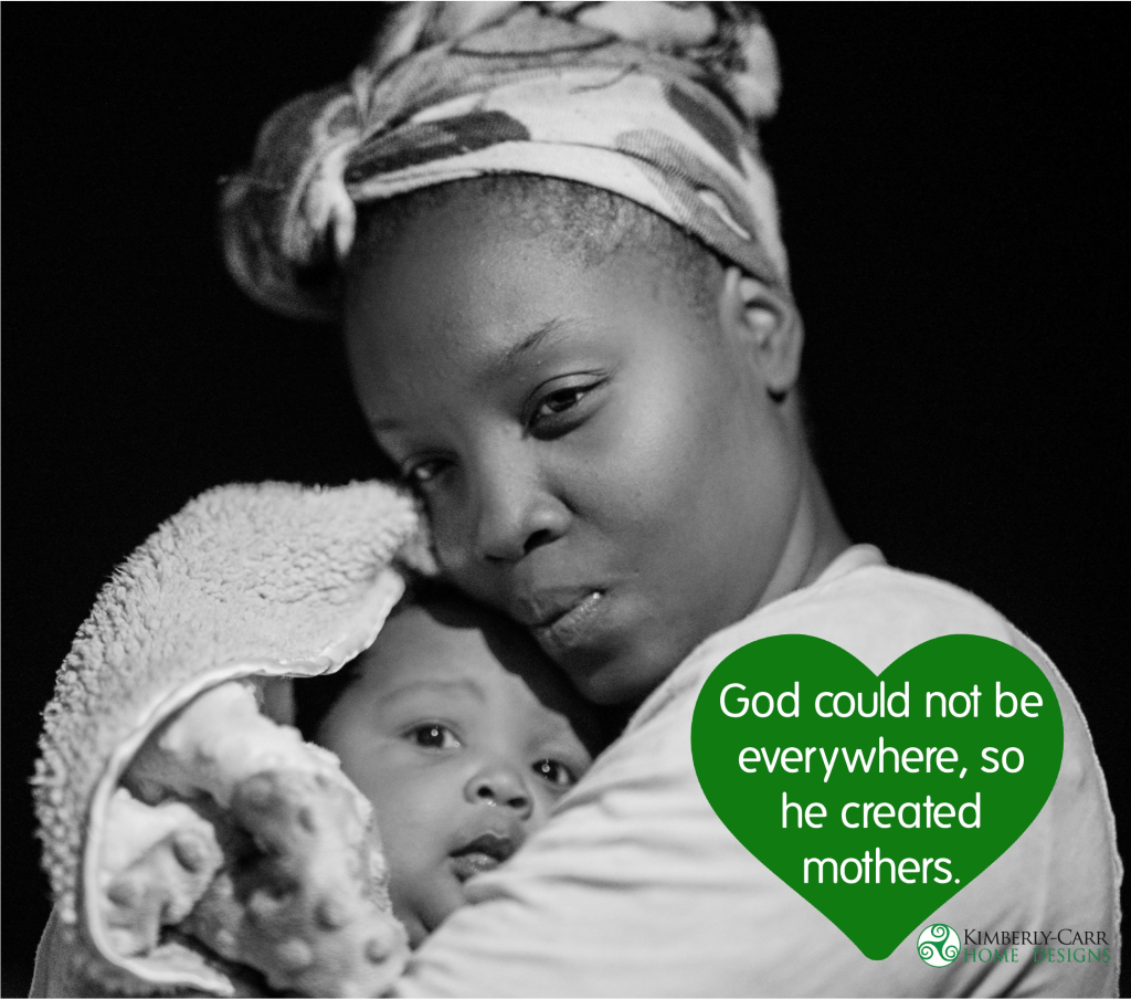 "mother holding infant with jewish proverb ""God could not be everywhere so he created mothers."""