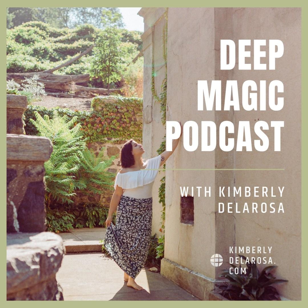 deep magic podcast with kimberly delarosa