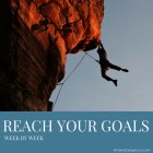 Reach Your Goals By Taking It One Week At A Time