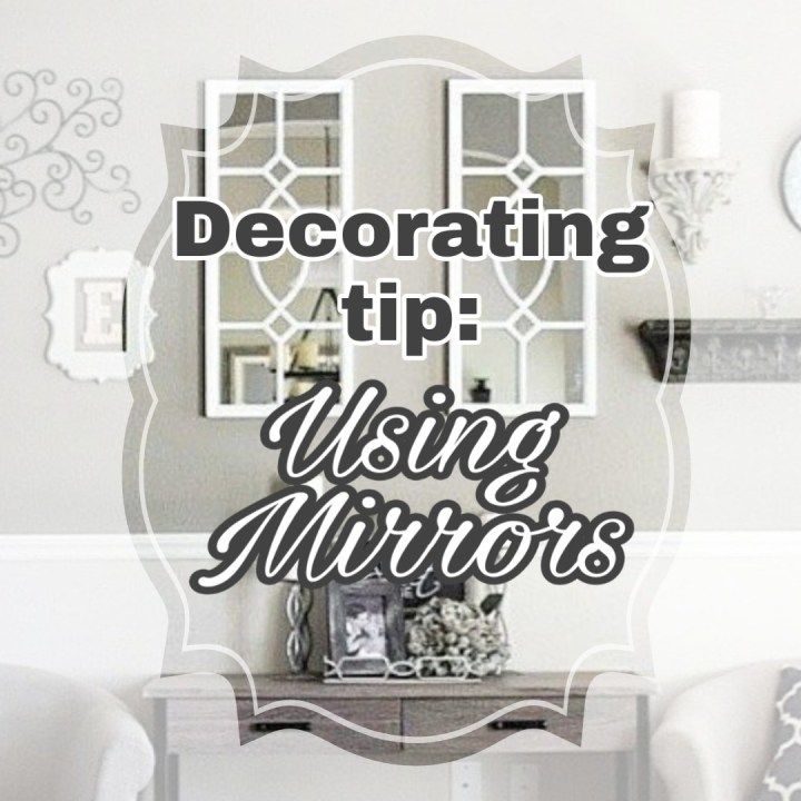 Decorating Tip – Using Mirrors
