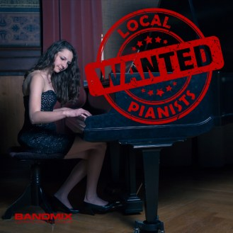 WANTED-Local-Pianists-1-1
