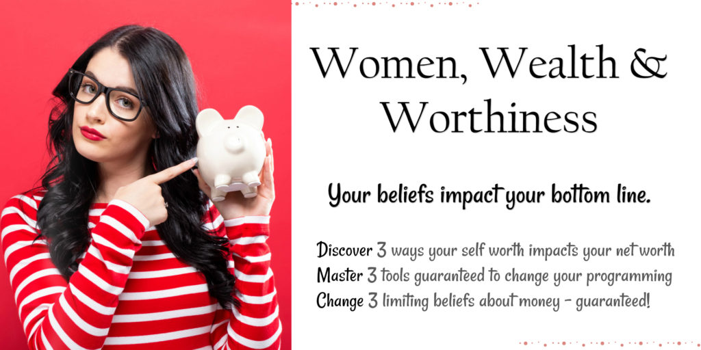 women wealth worthiness, heal money wound, face your finances, manifest wealth