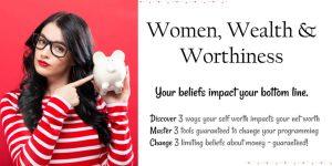 women wealth worthiness, heal money wound, face your finances, manifest wealth