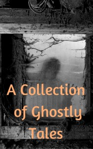 A Collection of Ghostly Tales