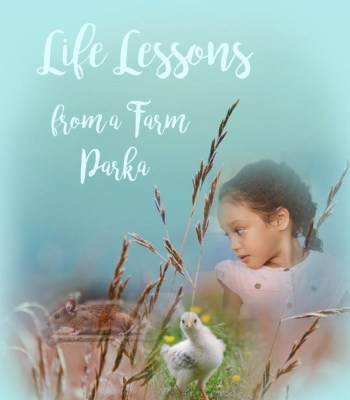 Life lessons from a farm parka with pockets that held many necessary things for a little girl