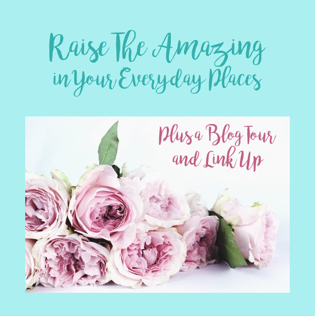 Raise the Amazing plus a blog tour and link up roses image