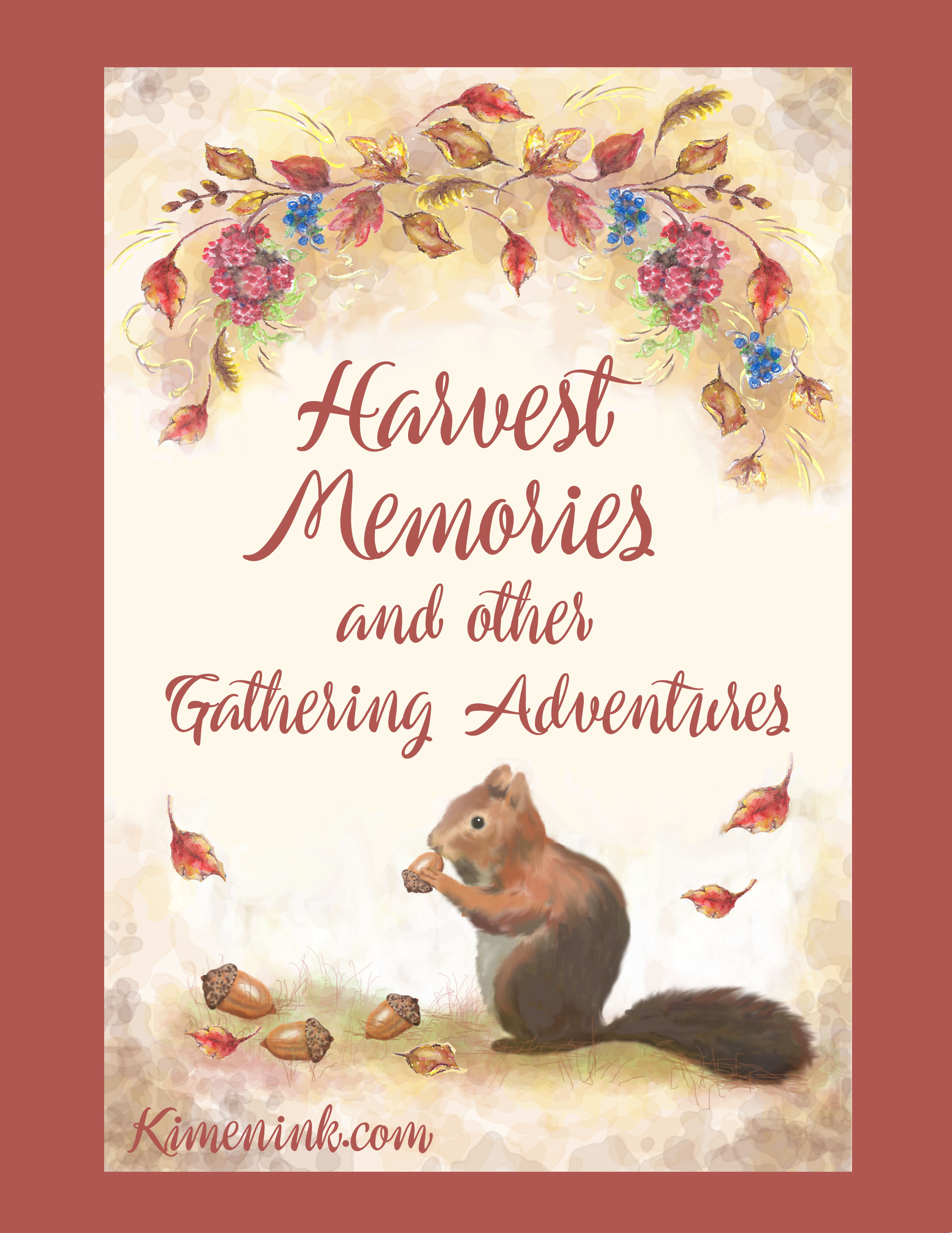 Harvest Memories and Other Gathering Adventures Kimenink