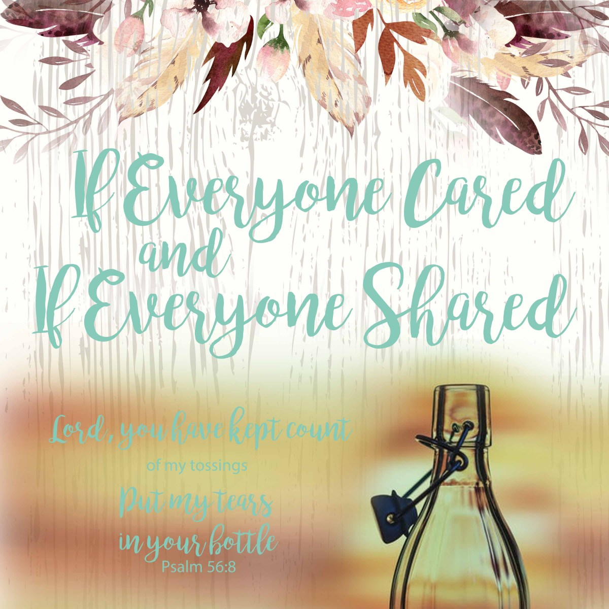 If Everyone Cared and If Everyone Shared