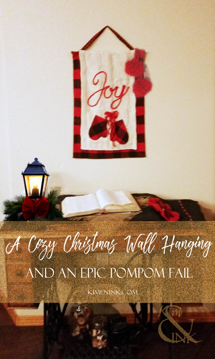 A Cozy Christmas Wall Hanging and Epic Pompom Fail