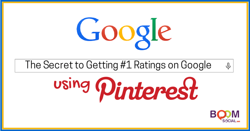 The Secret to Getting #1 Rankings on Google Utilizing Pinterest!