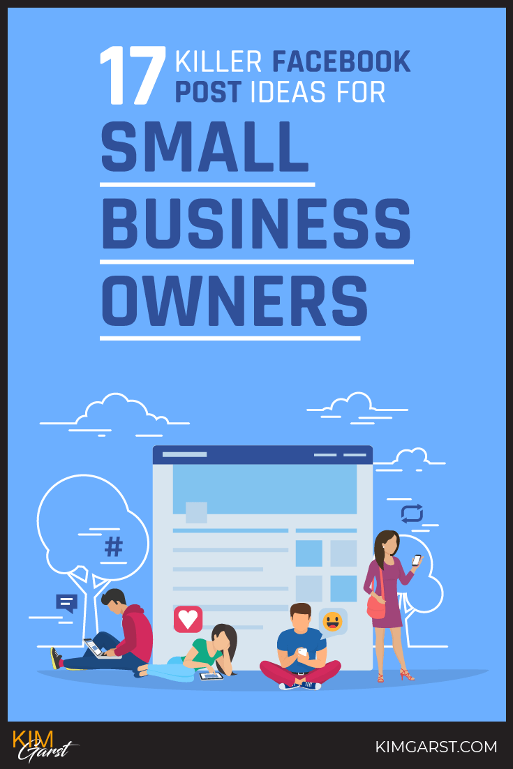 17 Killer Facebook Post Ideas For Small Business Owners That Will Work, By  Generating Lots