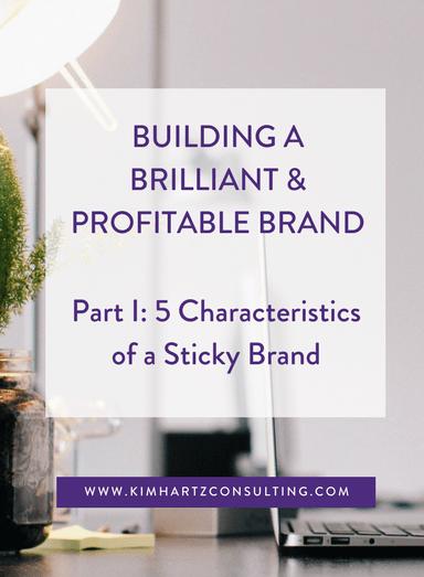 5 Characteristics of a sticky brand