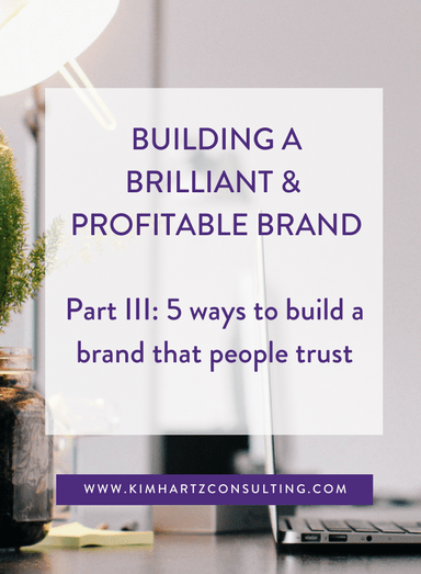 5 ways to build a brand that people trust (long before they ever work with you!)