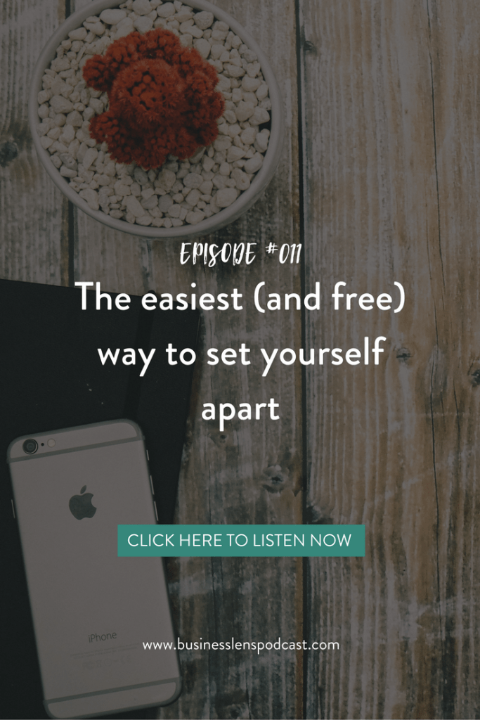 Episode #011: The easiest (and free) way to set yourself apart