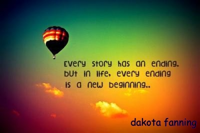 Every story has an end but life is a new beginning2
