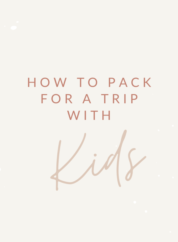 How To Pack For A Trip With 3 Kids