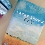 Larry Brown: Fay