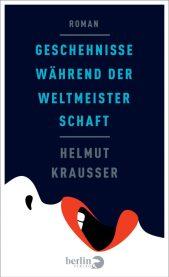 Helmut Krausser, Geschehnisse während der Weltmeisterschaft Cover