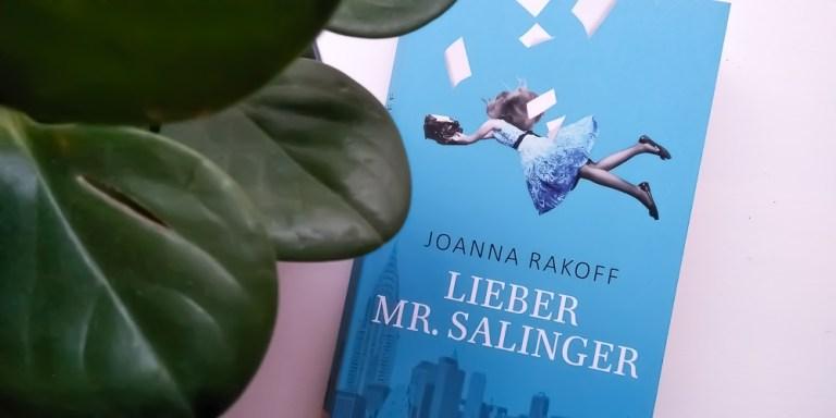 Joanna Rakoff: Lieber Mr. Salinger