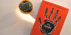 Naomi Alderman: Die Gabe
