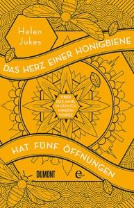 Helen Jukes, Das Herz einer Honigbiene hat fünf Öffnungen Cover
