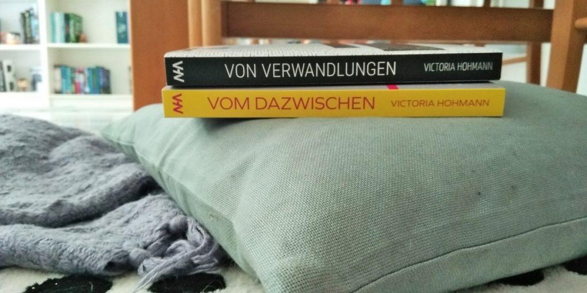 Victoria Hohmann, Vom Dazwischen & Von Verwandlungen