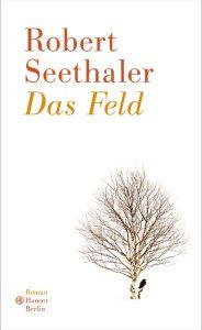 Robert Seethaler, Das Feld Cover