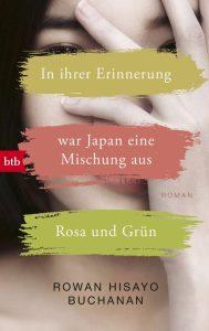 Rowan Hisayo Buchanan, In ihrer Erinnerung war Japan eine Mischung aus Rosa und Grün Cover