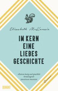 Elisabeth McKenzie, Im Kern eine Liebesgeschichte Cover