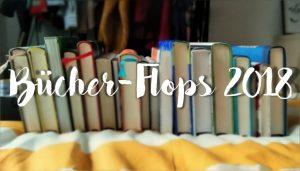 Top 10 Worst Books 2018: Flops des Jahres