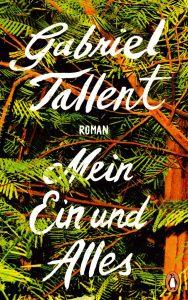 Mein Ein und Alles von Gabriel Tallent Cover