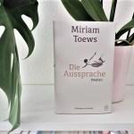 Miriam Toews: Die Aussprache