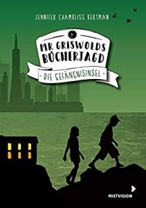 Jennifer Chambliss Bertman, Mr Griswolds Bücherjagd. Die Gefängnisinsel Cover