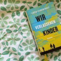 Lucia Leidenfrost: Wir verlassenen Kinder