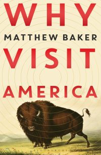 Matthew Baker, Why Visit America Cover