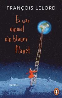 Francois Lelord, Es war einmal ein blauer Planet Cover