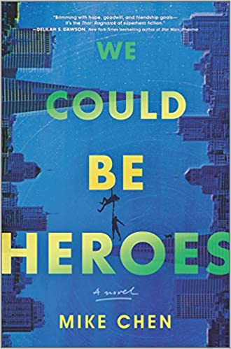 Mike Chen, We could be heroes Cover
