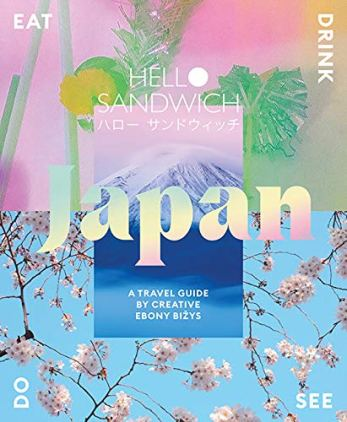 Ebony Bizys, Hello Sandwich Japan: Travel, Eat, Drink, See, Do Cover