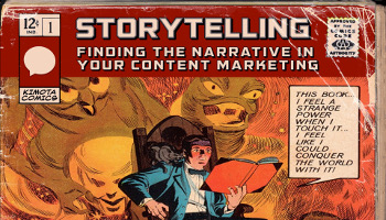 Let Me Tell You a Story: Finding the Narrative in Your Content Marketing