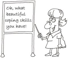 Oh what beautiful coping skills you have